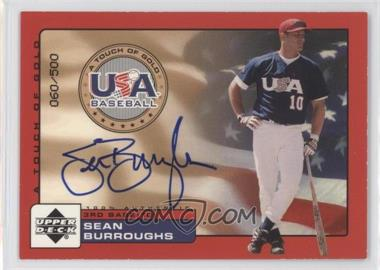 2001 Upper Deck Rookie Update - USA A Touch of Gold Autographs - [Autographed] #SB - Sean Burroughs /500