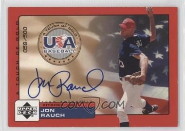 2001 Upper Deck Rookie Update USA A Touch of Gold Autographs [Autographed] #JR - Jon Rauch /500