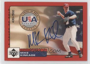 2001 Upper Deck Rookie Update USA A Touch of Gold Autographs [Autographed] #MK - Mike Kinkade /500