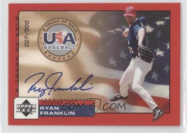2001 Upper Deck Rookie Update USA A Touch of Gold Autographs [Autographed] #RF - Ryan Franklin /500