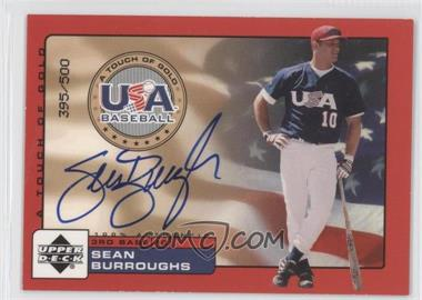 2001 Upper Deck Rookie Update USA A Touch of Gold Autographs [Autographed] #SB - Sean Burroughs /500