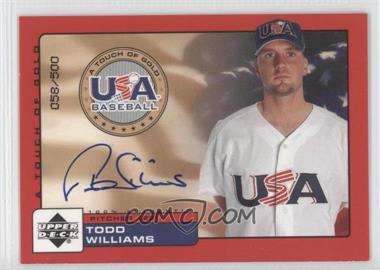 2001 Upper Deck Rookie Update USA A Touch of Gold Autographs [Autographed] #TW - Todd Williams /500