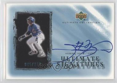 2001 Upper Deck Ultimate Collection Ultimate Signatures #SS - Sammy Sosa /150