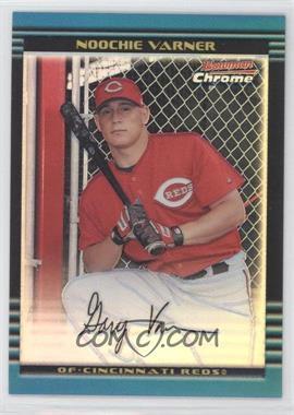 2002 Bowman Chrome Refractor #117 - Noochie Varner /500