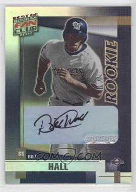2002 Donruss Best of Fan Club - [Base] - Rookie Autographs [Autographed] #237 - Bill Hall /1350