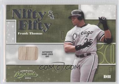2002 Donruss Originals - Nifty Fifty - Bats #NF-20 - Frank Thomas /50