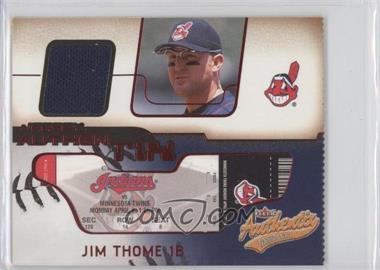 2002 Fleer Authentix Jersey Authentix Ripped #JA-JT - Jim Thome