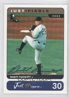2002 Just Minors Justifiable Autographed [Autographed] #30 - Rhett Parrott /400