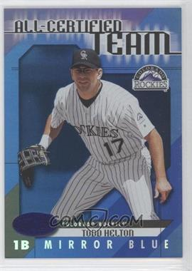 2002 Leaf Certified All-Certified Team Mirror Blue #AC-6 - Todd Helton /50