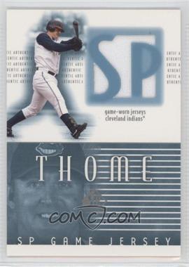 2002 SP Authentic Game Jerseys #J-JT - Jim Thome
