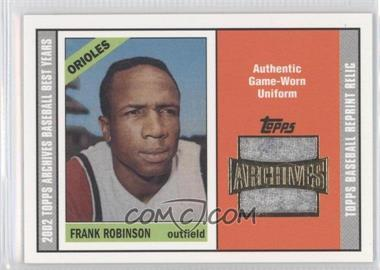 2002 Topps Archives Reprint Relics #TUR-FR - Frank Robinson