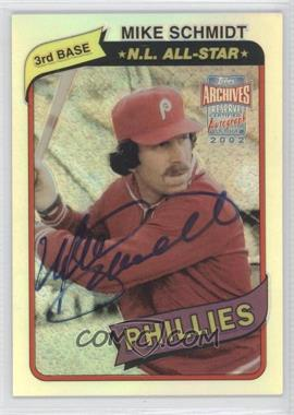 2002 Topps Archives Reserve Autographs #TRA-MS - Mike Schmidt
