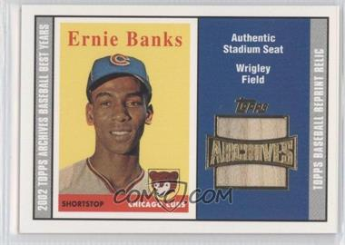 2002 Topps Archives Seat Relics #TSR-EB - Ernie Banks