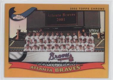 2002 Topps Chrome - [Base] - Gold Refractor #643 - Atlanta Braves Team