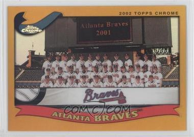 2002 Topps Chrome Gold Refractor #643 - Atlanta Braves Team
