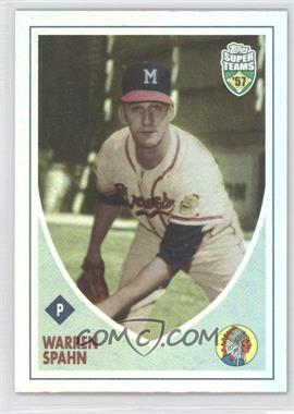 2002 Topps Super Teams [???] #39 - Warren Spahn /1957