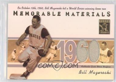 2002 Topps Tribute Memorable Materials #MEM-BM - Bill Mazeroski