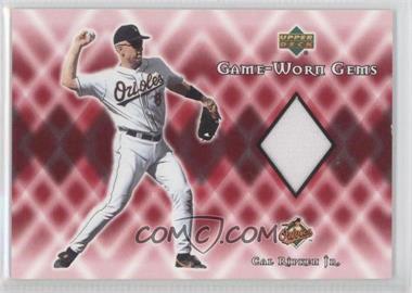 2002 Upper Deck - Game-Worn Gems #G-CR - Cal Ripken Jr.