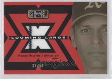 2002 Upper Deck 40 Man Looming Large Jerseys Gold #L-RVE - Randy Velarde /40
