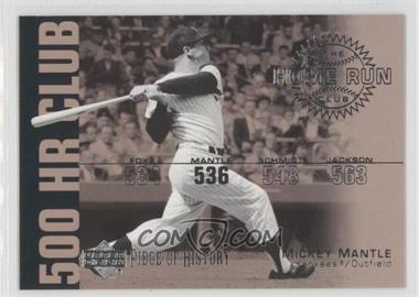 2002 Upper Deck Piece Of History [???] #HR4 - Mickey Mantle
