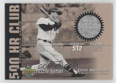 2002 Upper Deck Piece Of History 500 HR Club Memorabilia [Memorabilia] #HR-EMA - Eddie Mathews