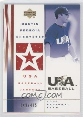 2002 Upper Deck USA Baseball - Jerseys #US-DP - Dustin Pedroia /475