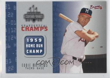 2003 Donruss Champions - Statistical Champs #SC-4 - Eddie Mathews