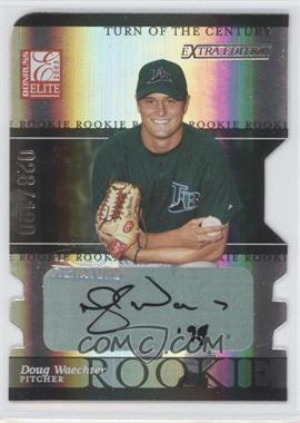 2003 Donruss Elite Extra Edition - [Base] - Turn of the Century Die-Cut Autographs [Autographed] #26 - Doug Waechter /100