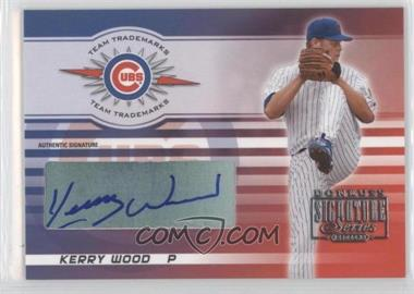 2003 Donruss Signature Series - Team Trademarks - Authentic Signature [Autographed] #TT-17 - Kerry Wood /50