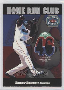 2003 Fleer Splendid Splinters - Home Run Club - Memorabilia [Memorabilia] #BABO - Barry Bonds /599