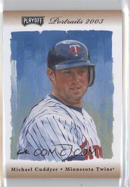 2003 Playoff Portraits [???] #128 - Michael Cuddyer
