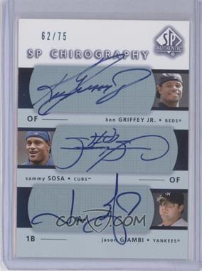 2003 SP Authentic - [???] #GSG - Ken Griffey Jr., Sammy Sosa, Jason Giambi /75