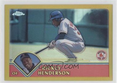 2003 Topps Chrome Gold Refractor #186 - Rickey Henderson /449