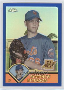2003 Topps Chrome Traded & Rookies Refractor #T254 - Matthew Peterson