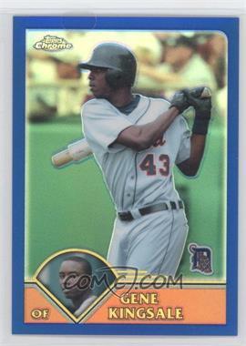 2003 Topps Chrome Traded & Rookies Refractor #T50 - Gene Kingsale