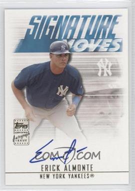 2003 Topps Traded & Rookies Signature Moves #SMA-EA - Erick Almonte
