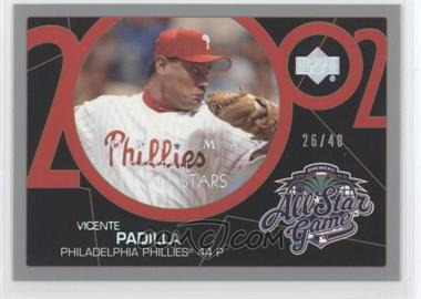 2003 Upper Deck 40 Man Rainbow #806 - Vicente Padilla /40