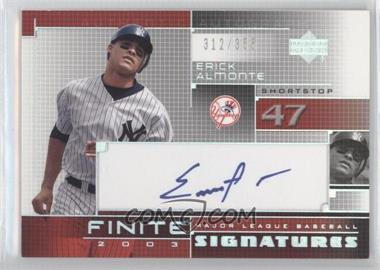2003 Upper Deck Finite [???] #FS-47 - Erick Almonte