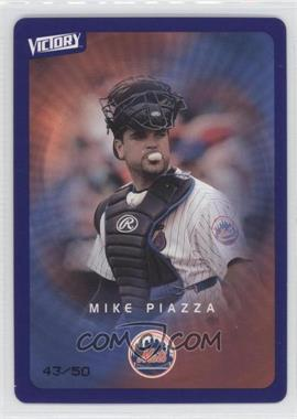 2003 Victory [???] #52 - Mike Piazza /50