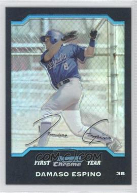 2004 Bowman Chrome Refractor #239 - Damaso Espino