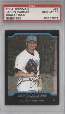 2004 Bowman Draft Picks & Prospects #BDP97 - Jason Vargas [PSA 10]