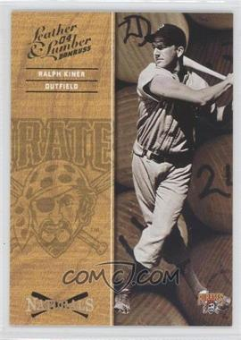 2004 Donruss Leather & Lumber - Naturals #N-6 - Ralph Kiner /2499