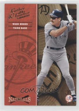2004 Donruss Leather & Lumber - Naturals #N-9 - Wade Boggs /2499