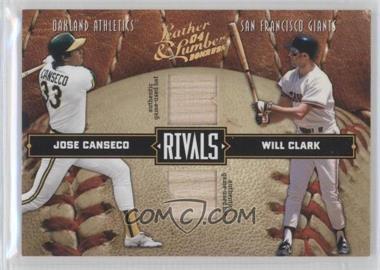 2004 Donruss Leather & Lumber - Rivals - Materials [Memorabilia] #LLR-29 - Jose Canseco, Will Clark /250
