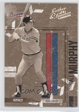 2004 Donruss Leather & Lumber [???] #14 - Dale Murphy /100