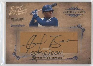 2004 Donruss Leather & Lumber [???] #LC-5 - Angel Berroa