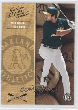 2004 Donruss Leather & Lumber [???] #N-1 - Eric Chavez /2499
