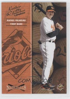 2004 Donruss Leather & Lumber [???] #N-5 - Rafael Palmeiro /2499