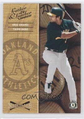 2004 Donruss Leather & Lumber Naturals #N-1 - Eric Chavez /2499