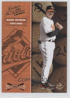 2004 Donruss Leather & Lumber Naturals #N-5 - Rafael Palmeiro /2499